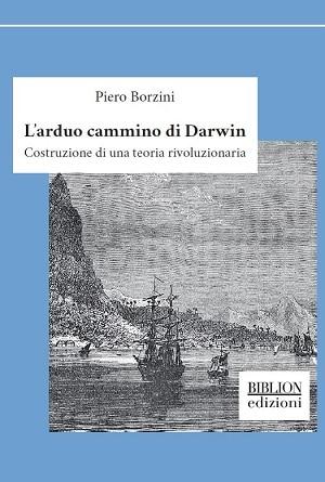 L'arduo cammino di Darwin: presentazione e intervista a Piero Borzini