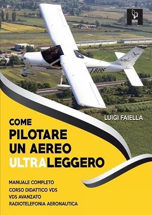 Come pilotare un aereo ultraleggero: presentazione e intervista a Luigi Faiella