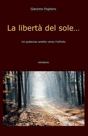 La libertà del sole… Presentazione e intervista a Giacomo Fogliano