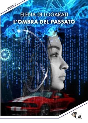 L'ombra del passato: presentazione e intervista a Elena Di Logarati