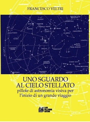 Uno sguardo al cielo stellato: presentazione e intervista a Francesco Veltri