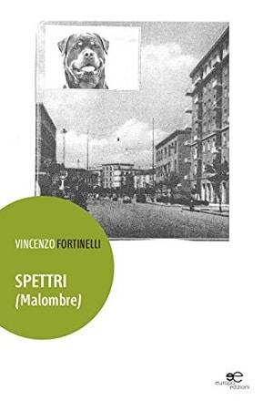 Spettri (malombre): presentazione del libro e intervista a Vincenzo Fortinelli