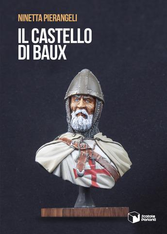 Il castello di Baux: presentazione e intervista a Ninetta Pierangeli