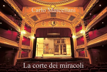 La corte dei miracoli: presentazione e intervista a Carlo Mascellani