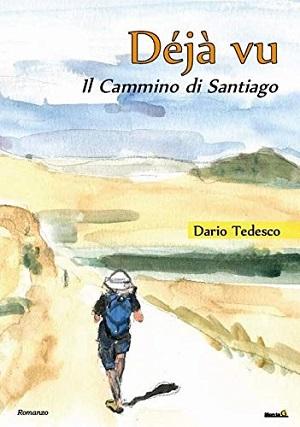 Dèjà vu, Il cammino di Santiago: presentazione e intervista a Dario Tedesco