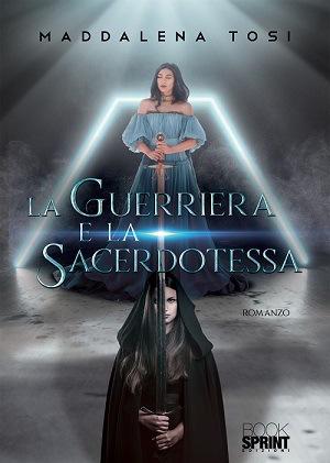 La guerriera e la sacerdotessa: presentazione e intervista a Maddalena Tosi