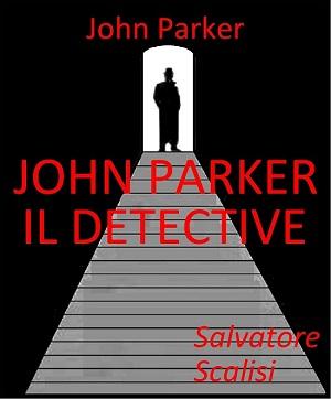 John Parker il detective: presentazione del libro di Salvatore Scalisi