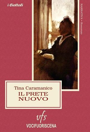 Il prete nuovo: presentazione e intervista a Tina Caramanico