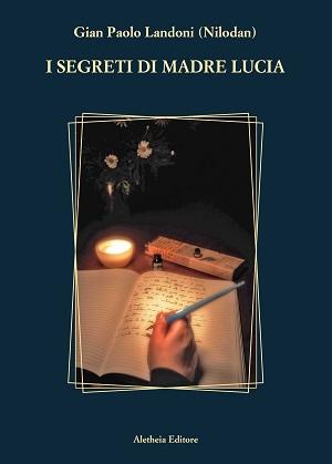 I segreti di madre Lucia: presentazione e intervista a Gian Paolo Landoni