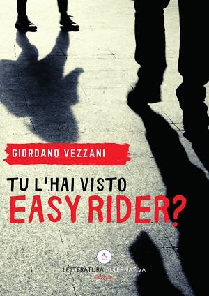 Tu l'hai visto Easy Rider? Presentazione e intervista a Giordano Vezzani