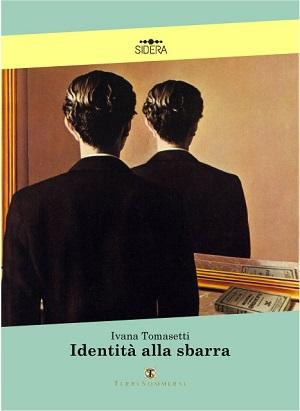 Identità alla sbarra: presentazione e intervista a Ivana Tomasetti