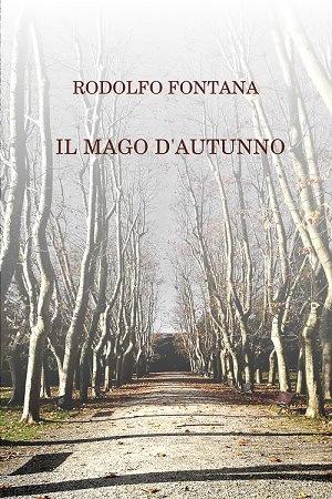 Il mago d'autunno: presentazione e intervista a Rodolfo Fontana