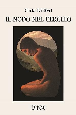 Il nodo nel cerchio: presentazione e intervista a Carla Di Bert