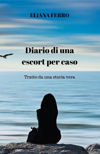 Diario di una escort per caso: presentazione e intervista a Eliana Ferro