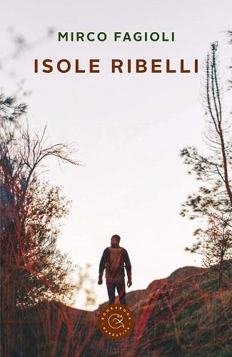 Isole Ribelli: presentazione del libro e intervista a Mirco Fagioli
