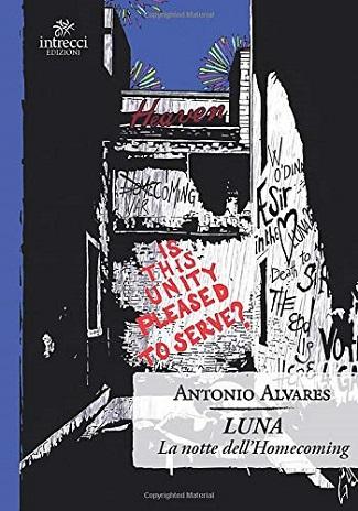 Luna: La notte dell'Homecoming: presentazione e intervista ad Antonio Alvares