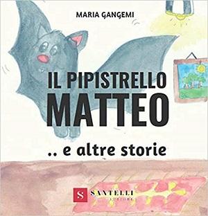 Il pipistrello Matteo e altre storie: presentazione del libro di Maria Gangemi