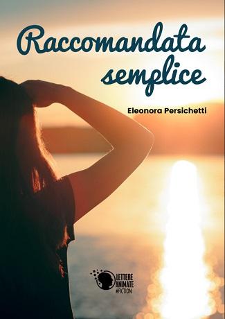 Raccomandata semplice: presentazione e intervista a Eleonora Persichetti