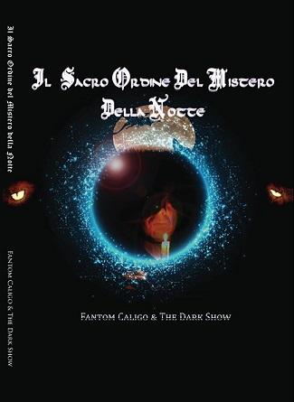 Il Sacro Ordine del Mistero della Notte: presentazione e intervista a Fantom Caligo e The Dark Show