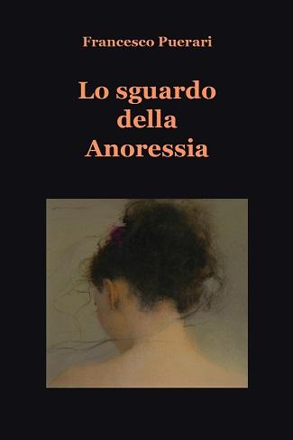 Lo sguardo della anoressia: presentazione e intervista a Francesco Puerari
