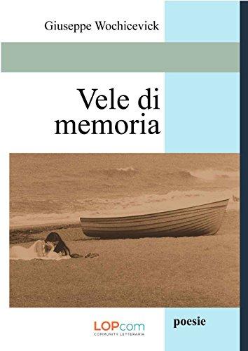 Vele di memoria: presentazione e intervista a Giuseppe Wochicevick