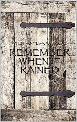 Remember When It Rained: presentazione e intervista a William Isaac Zoe
