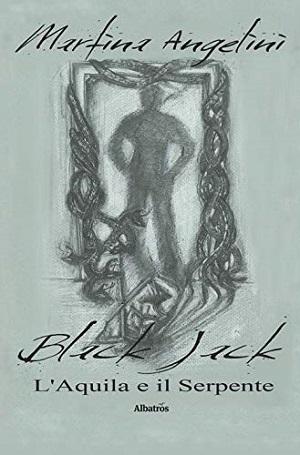 Black Jack – L'Aquila e il Serpente: presentazione e intervista a Martina Angelini