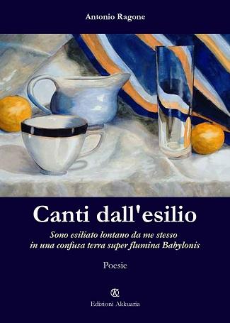 Canti dall'esilio: presentazione e intervista ad Antonio Ragone