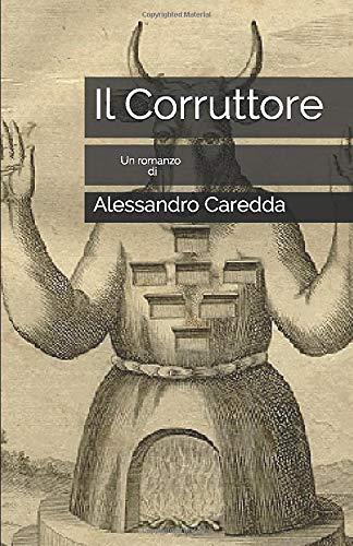 Il Corruttore: presentazione del libro e intervista ad Alessandro Caredda