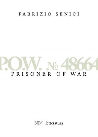 P.O.W. № 48664 – Prisoner of War: presentazione e intervista a Fabrizio Senici
