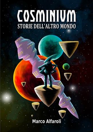 Cosminium: storie dell'altro mondo: presentazione e intervista a Marco Alfaroli