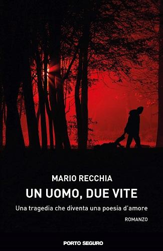 Un uomo, due vite: presentazione del libro e intervista a Mario Recchia