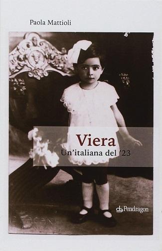 Viera. Un'italiana del '23: presentazione e intervista a Paola Mattioli
