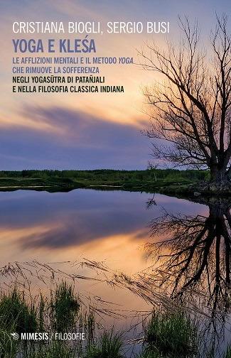 Yoga e Kleśa: presentazione del libro e intervista a Cristiana Biogli e Sergio Busi