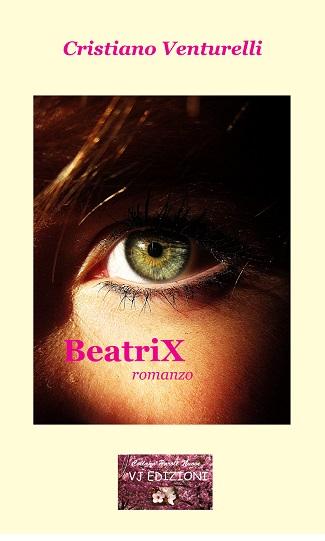 BeatriX: presentazione del libro e intervista a Cristiano Venturelli