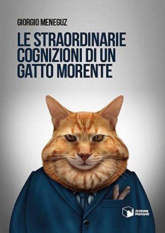 Le straordinarie cognizioni di un gatto morente: recensione e intervista a Giorgio Meneguz