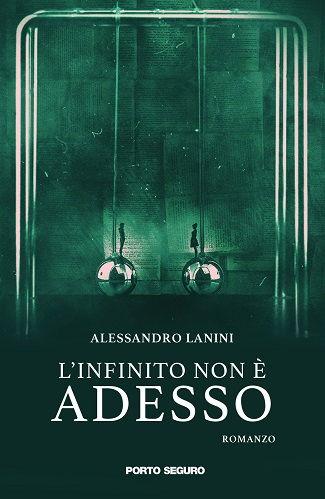 L'infinito non è adesso: presentazione e intervista ad Alessandro Lanini