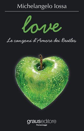 Love. Le canzoni d'amore dei Beatles: presentazione del libro di Michelangelo Iossa