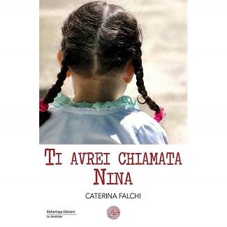 Ti avrei chiamata Nina: presentazione e intervista a Caterina Falchi