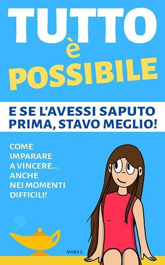 Tutto è possibile: presentazione del libro e intervista a Mara G.