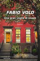 Tutto sull'ultimo libro di Fabio Volo: 'Una gran voglia di vivere'
