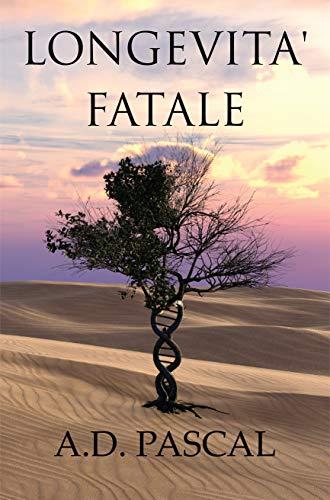 Longevità fatale: presentazione del libro e intervista ad A.D. Pascal