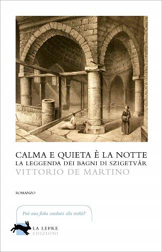 Calma e quieta è la notte: presentazione del libro di Vittorio De Martino