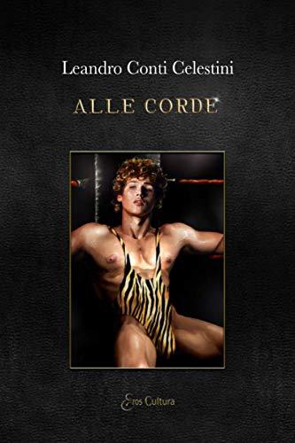 Alle corde: presentazione del libro e intervista a Leandro Conti Celestini