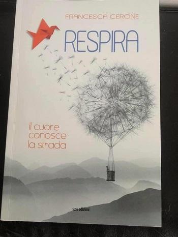 Respira… il cuore conosce la strada: presentazione e intervista a Francesca Cerone