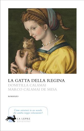 La gatta della regina: presentazione del libro di Domitilla Calamai e Marco Calamai de Mesa