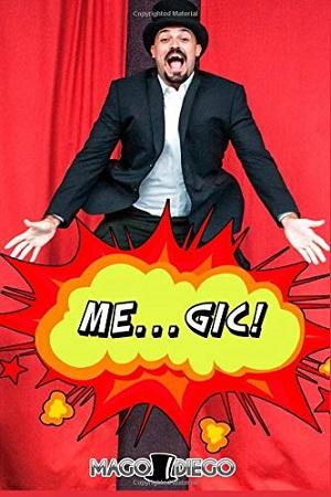 ME…GIC! Presentazione del libro e intervista a Diego Trinetti