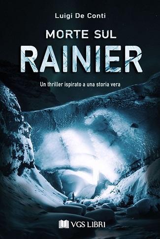 Morte sul Rainier: presentazione del libro e intervista a Luigi De Conti