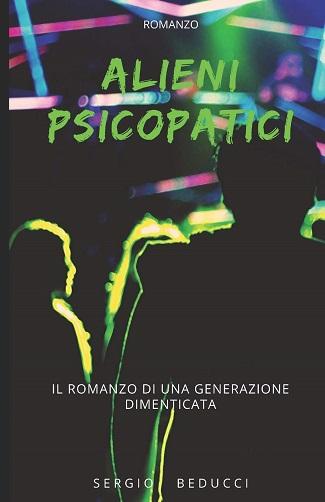 Alieni psicopatici: presentazione e intervista a Sergio Beducci