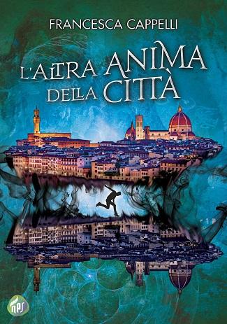 L'altra anima della città: presentazione e intervista a Francesca Cappelli